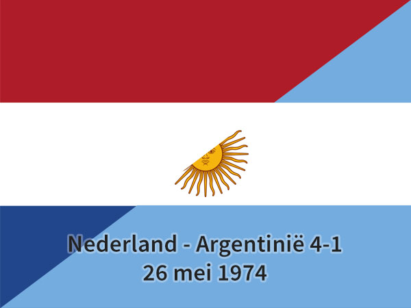 Nederland – Argentinië 4-1, 26 mei 1974
