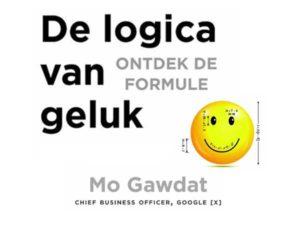 Samenvatting De logica van geluk van Mo Gawdat