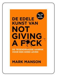 De edele kunst van not giving a fuck - Mark Manson