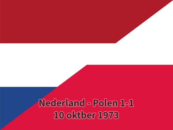 Nederland – Polen 1-1, 10 oktober 1973