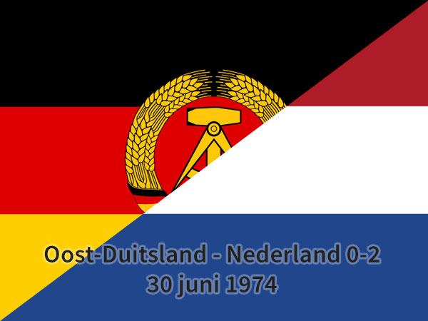Oost-Duitsland – Nederland 0-2, 30 juni 1974