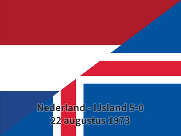 Nederland – IJsland 5-0, 22 augustus 1973